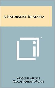 A Naturalist In Alaska