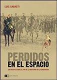 img - for Perdidos en el espacio / Lost in Space: Un ensayo sobre el fin de la historia en la Argentina / An Essay on the End of History in Argentina (Spanish Edition) book / textbook / text book