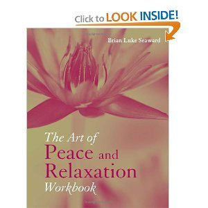 Download The Art of Peace and Relaxation Workbook 6th (Sixth) Edition bySeaward pdf epub