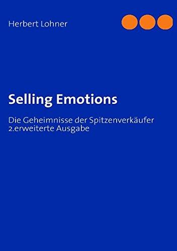 Selling Emotions: Die Geheimnisse der Spitzenverkäufer
