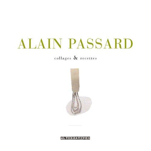 Alain Passard collages et recettes