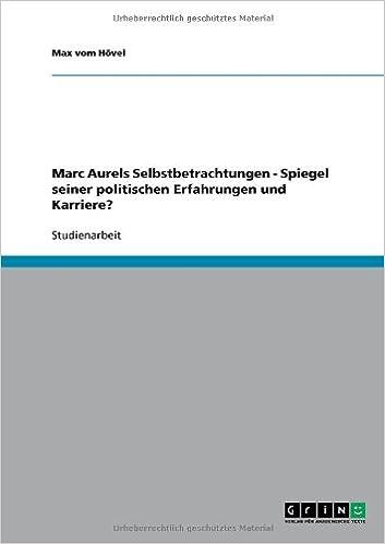 Book Marc Aurels Selbstbetrachtungen - Spiegel seiner politischen Erfahrungen und Karriere?