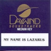 My Name Is Lazarus [Accompaniment/Performance Track]