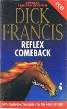 book cover of Dick Francis Double: Reflex, Comeback
