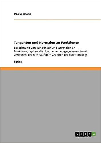 Tangenten und Normalen an Funktionen: Berechnung von Tangenten und ...