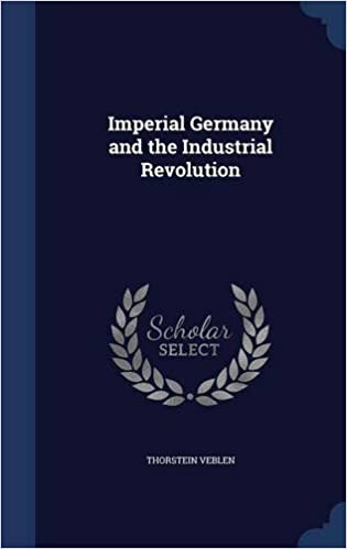 Download online Imperial Germany and the Industrial Revolution PDF, azw (Kindle)