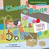 Choose to Reuse, Lisa Bullard, 0761361049