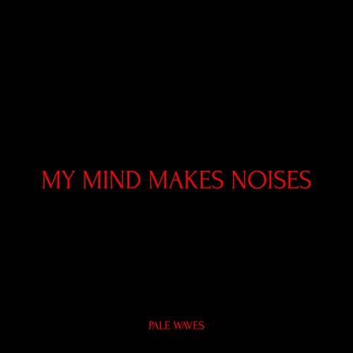 My Mind Makes Noises [Explicit]