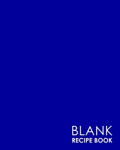 Download Blank Recipe Book: Blank Recipe Journal, Recipe Journal For Men, Cooking Gifts, Blank Cookbook, Minimalist Blue Cover (Volume 16) pdf epub