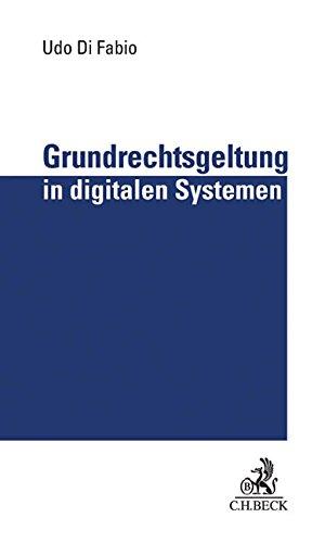 Grundrechtsgeltung in digitalen Systemen: Selbstbestimmung und Wettbewerb im Netz Gebundenes Buch – 26. Februar 2016 Udo Di Fabio C.H.Beck 3406693091 Handels- und Wirtschaftsrecht