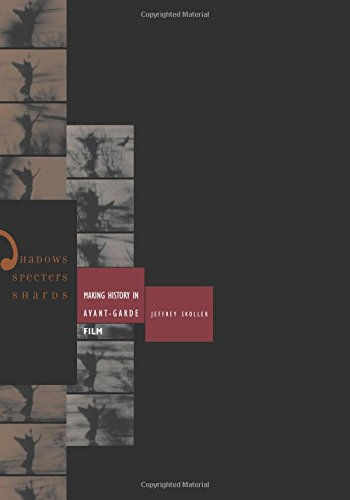 Download Shadows, Specters, Shards: Making History in Avant-Garde Film PDF