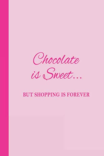 Journal: Chocolate is Sweet but Shopping is Forever (Pink) 6x9 - DOT JOURNAL - Journal with dot grid paper - dotted pages with light grey dots ()