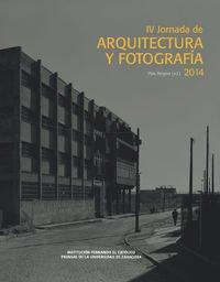 Descargar Libro Iv Jornada De Arquitectura Y Fotografia 2014 Iñaki Bergera (ed.)