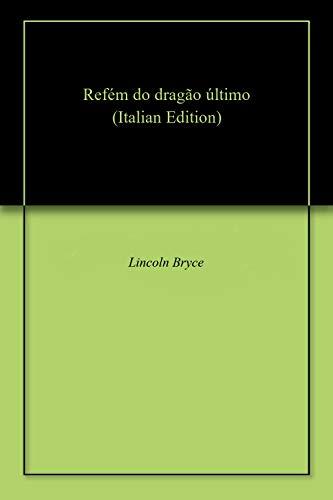 Refém do dragão último (Italian Edition)