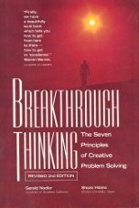 Breakthrough Thinking, Revised 2nd Edition: The Seven Priciples of Creative Problem Solving