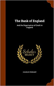 Book The Bank of England: And the Organisation of Credit in England