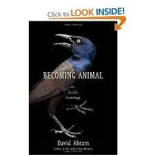 Becoming Animal 1st (first) edition Text Only