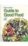 Guide to Good Food Teacher's Edition, Velda L. Largen and Deborah L. Bence, 1605251526
