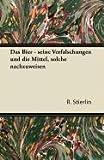 Das Bier - Seine Verfälschungen und Die Mittel, Solche Nachzuweisen, R. Stierlin, 1447432878