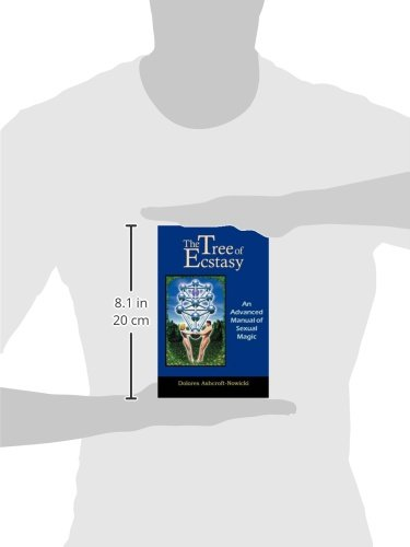 The Tree of Ecstasy: An Advanced Manual of Sexual Magic ...