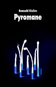 Pyromane par Romuald Giulivo