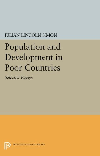 Population and Development in Poor Countries: Selected Essays (Princeton Legacy Library)