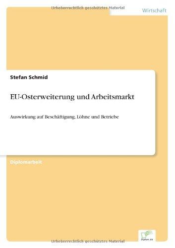 Read Online EU-Osterweiterung und Arbeitsmarkt: Auswirkung auf Beschäftigung, Löhne und Betriebe (German Edition) pdf epub