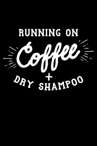 Running on Coffee + Dry Shampoo: Lady Boss Lined Notebook Journal Diary 6x9