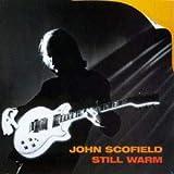 John Scofield: Still Warm [CD]
