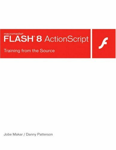 Macromedia Flash 8 ActionScript: Training from the Source by Macromedia Press