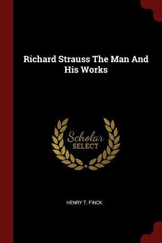Richard Strauss The Man And His Works pdf