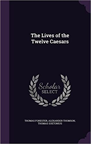 the twelve caesars suetonius thomson alex ander forester t