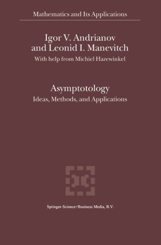 Asymptotology: Ideas, Methods, and Applications (Mathematics and Its Applications)