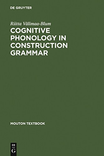 - Cognitive Phonology in Construction Grammar: Analytic Tools for Students of English (Mouton Textbook)