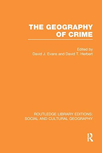The Geography of Crime (RLE Social & Cultural Geography) (Routledge Library Editions: Social and Cultural Geography)