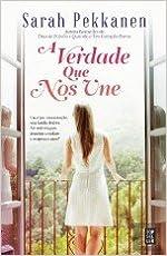 Book A Verdade Que nos Une (Portuguese Edition)