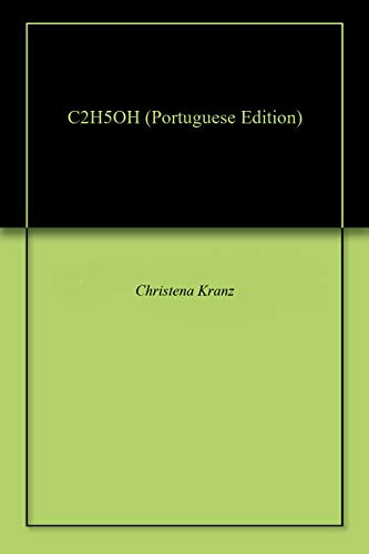 C2H5OH (Portuguese Edition) by [Kranz, Christena ]