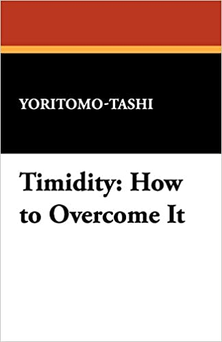How to overcome timidity