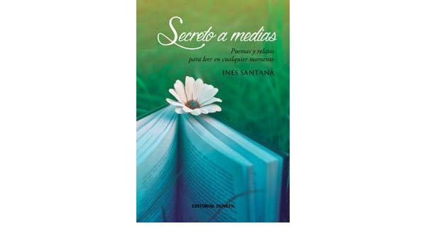 Poemas y relatos para leer en cualquier momento: Inés Santana: 9789870288275: Amazon.com: Books