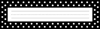 Black and White Dots Classroom Desk Tag and Bulletin Board Signs