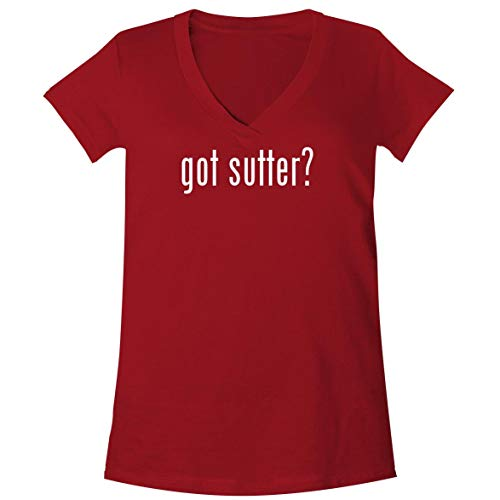- got Sutter? - A Soft & Comfortable Women's V-Neck T-Shirt, Red, XX-Large