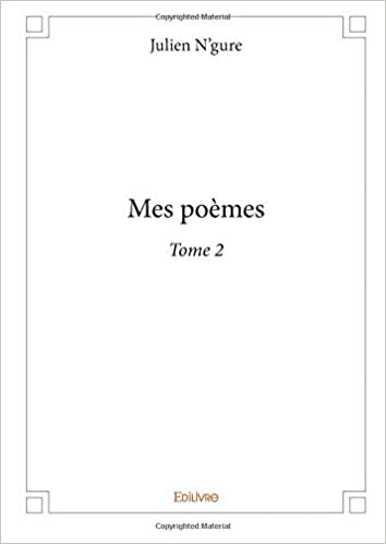 Mes Poèmes Tome 2 French Edition Julien Ngure