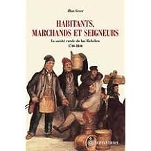 Habitants, marchands et seigneurs: Société rurale du bas Richelieu (La)