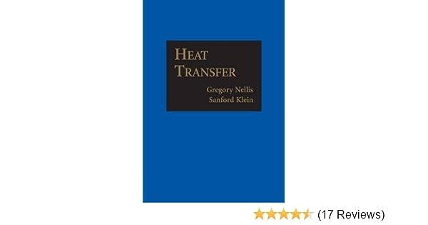 heat transfer gregory nellis sanford klein 9781107671379 amazon rh amazon com heat transfer gregory nellis sanford klein solutions manual Heat Transfer History
