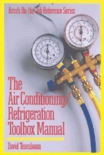 Refrigeration Air Conditioning Tools - The Air Conditioning/Refrigeration Toolbox Manual (Arco's on-the-Job Reference Series)