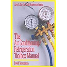 The Air Conditioning/Refrigeration Toolbox Manual (Arco's on-the-Job Reference Series)