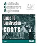 Architects, Contractors and Engineers Guide to Construction Costs 2002 9781557013811