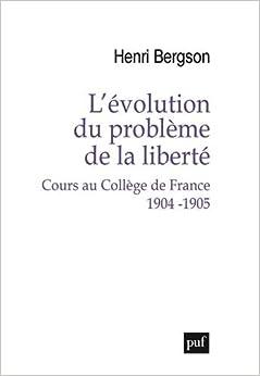 Book L'évolution du problème de la liberté : Cours au Collège de France, 1904-1905