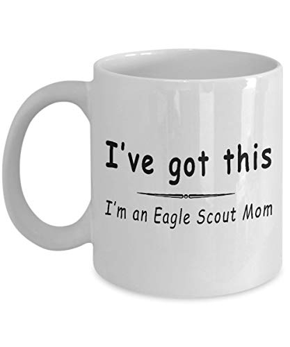 Eagle Scout Mom - Mug Gift for Proud Eagle Scouting Mother I've Got This Coffee Mug