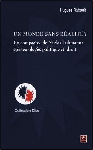 Livre gratuits en ligne Un monde sans réalité ? : En compagnie de Niklas Luhmann : épistémologie, politique et droit pdf